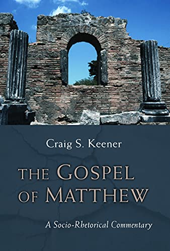 The Gospel of Matthew: A Socio-Rhetorical Commentary (0802864988) by Craig S. Keener