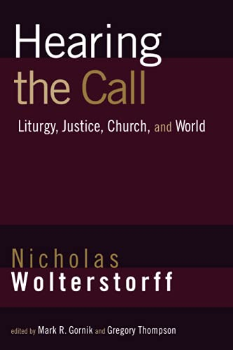 9780802865250: Hearing the Call: Liturgy, Justice, Church, and World