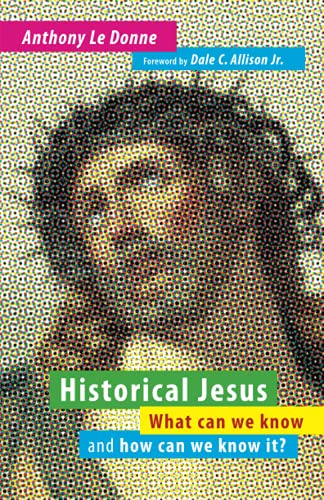 Historical Jesus: What Can We Know and How Can We Know It?: Anthony Le Donne