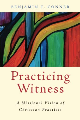 9780802866110: Practicing Witness: A Missional Vision of Christian Practices