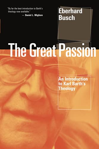 9780802866547: The Great Passion: An Introduction to Karl Barth's Theology