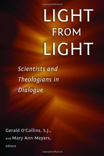 9780802866677: Light from Light: Scientists and Theologians in Dialogue
