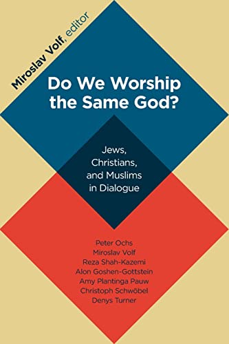 9780802866899: Do We Worship the Same God?: Jews, Christians, and Muslims in Dialogue