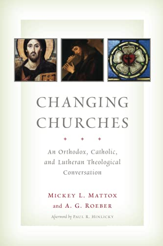 9780802866943: Changing Churches: An Orthodox, Catholic, and Lutheran Theological Conversation