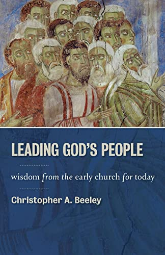 9780802867001: Leading God's People: Wisdom from the Early Church for Today