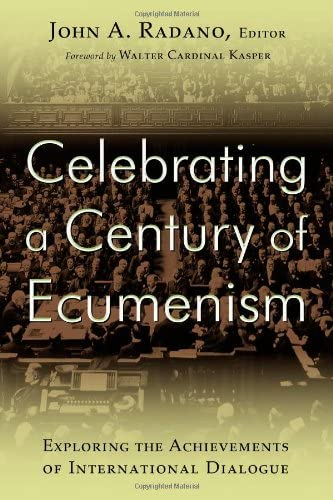 9780802867056: Celebrating a Century of Ecumenism: Exploring the Achievements of International Dialogue