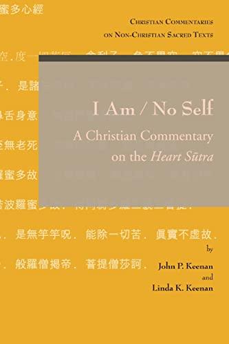 I Am / No Self: A Christian: John P Keenan;
