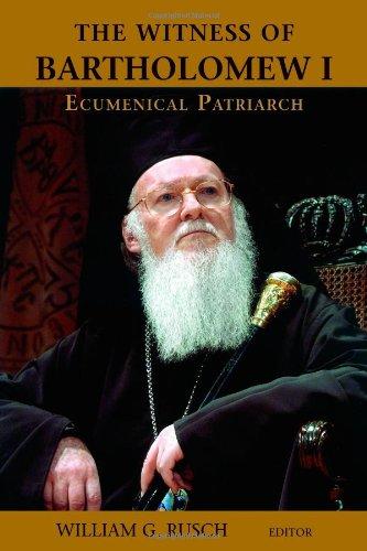 9780802867179: The Witness of Bartholomew I, Ecumenical Patriarch