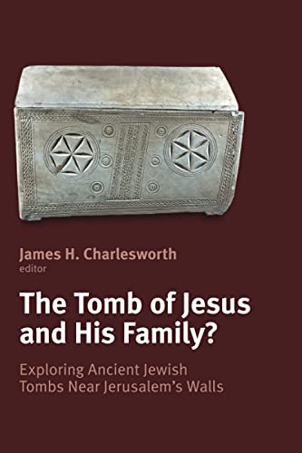 9780802867452: The Tomb of Jesus and His Family?: Exploring Ancient Jewish Tombs Near Jerusalem's Walls
