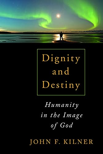 9780802867643: Dignity and Destiny: Humanity in the Image of God