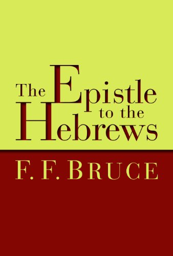 The Epistle to the Hebrews (New International Commentary on the New Testament): Bruce, F. F.