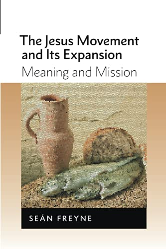 9780802867865: The Jesus Movement and Its Expansion: Meaning and Mission