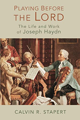 9780802868527: Playing Before the Lord: The Life and Work of Joseph Haydn