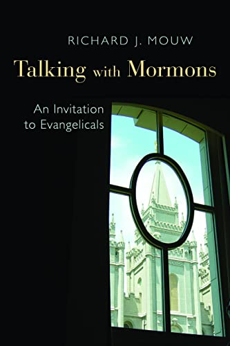 Talking with Mormons: An Invitation to Evangelicals (0802868584) by Richard J. Mouw