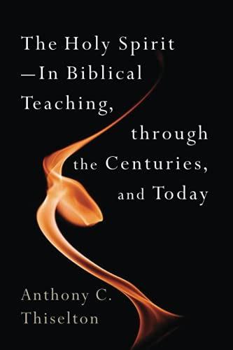 9780802868756: The Holy Spirit -- In Biblical Teaching, Through the Centuries, and Today