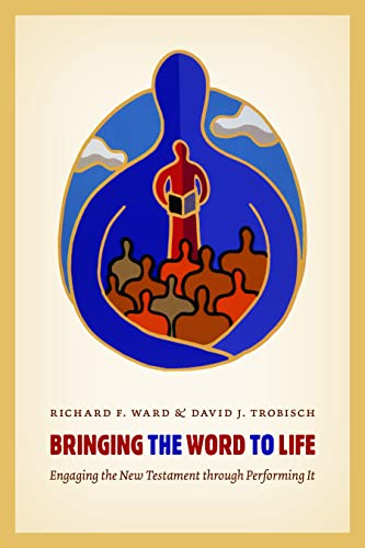 9780802868855: Bringing the Word to Life: Engaging the New Testament through Performing It
