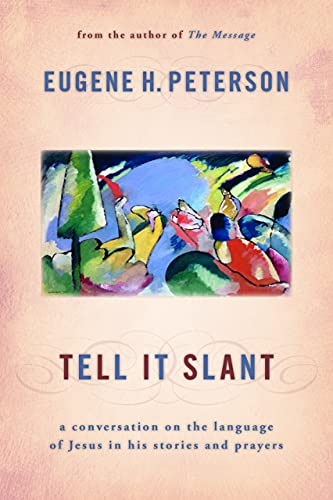 9780802868862: Tell It Slant: A Conversation on the Language of Jesus in His Stories and Prayers