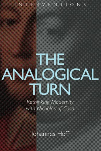 9780802868909: The Analogical Turn: Rethinking Modernity with Nicholas of Cusa (Interventions)