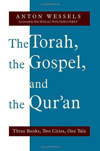 9780802869081: The Torah, the Gospel, and the Qur'an: Three Books, Two Cities, One Tale