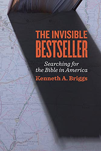 The Invisible Bestseller: Searching for the Bible in America: Kenneth A. Briggs