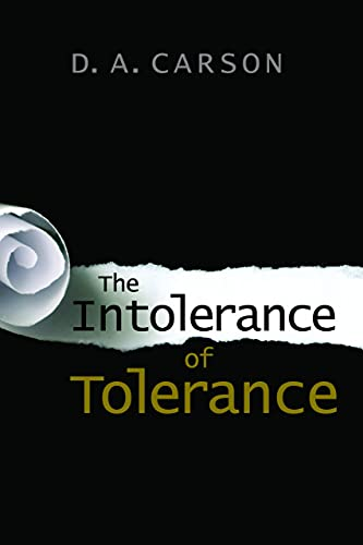 9780802869401: The Intolerance of Tolerance