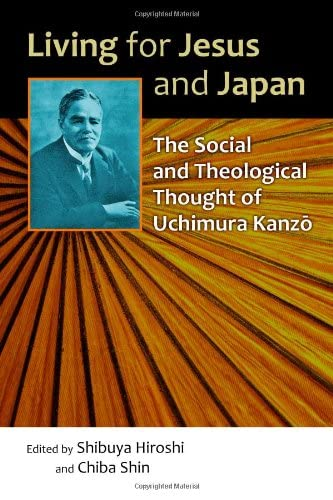 9780802869579: Living for Jesus and Japan: The Social and Theological Thought of Uchimura Kanzo
