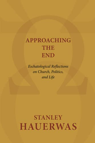 9780802869593: Approaching the End: Eschatological Reflections on Church, Politics, and Life