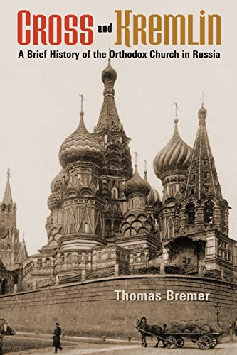 9780802869623: Cross and Kremlin: A Brief History of the Orthodox Church in Russia