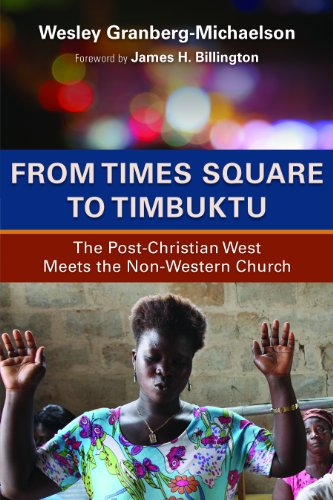 9780802869685: From Times Square to Timbuktu: The Post-Christian West Meets the Non-Western Church