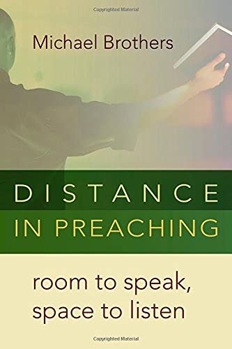 9780802869692: Distance in Preaching: Room to Speak, Space to Listen