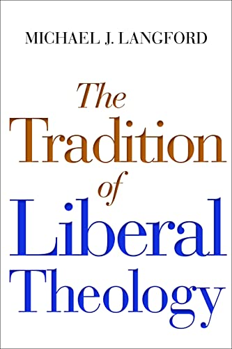 The Tradition of Liberal Theology (0802869815) by Langford, Michael