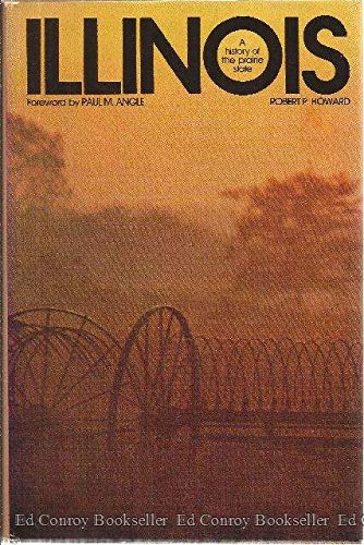 Illinois: A History of the Prairie State: Howard, Robert P.