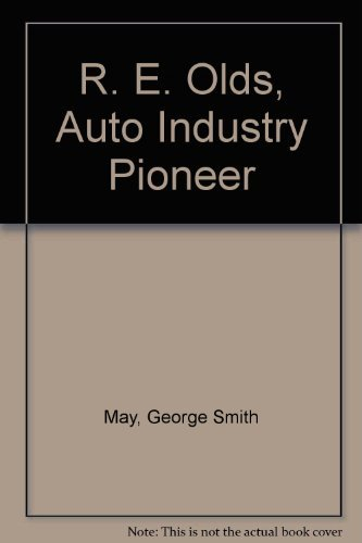 9780802870285: R. E. Olds, Auto Industry Pioneer