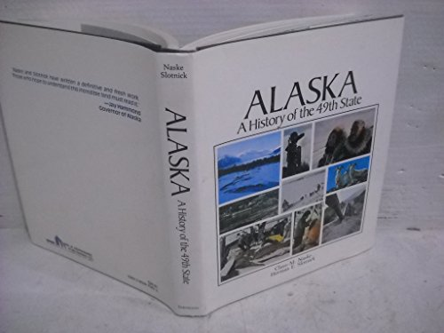 Alaska, a History of the 49th State: Claus-M. Naske, Herman