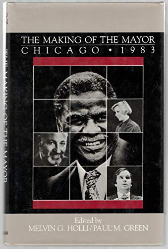 The Making of the Mayor : Chicago, 1983