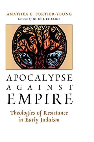 9780802870834: Apocalypse against Empire: Theologies of Resistance in Early Judaism