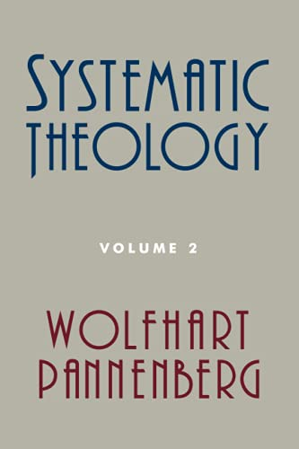 Systematic Theology, Volume 2: Wolfhart Pannenberg