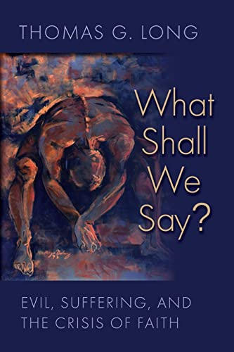 9780802871398: What Shall We Say?: Evil, Suffering, and the Crisis of Faith