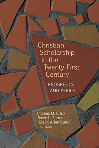 9780802871442: Christian Scholarship in the Twenty-First Century: Prospects and Perils