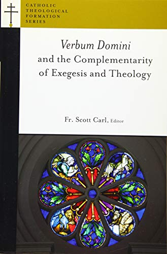 9780802871480: Verbum Domini and the Complementarity of Exegesis and Theology (Catholic Theological Formation Series (CTF))