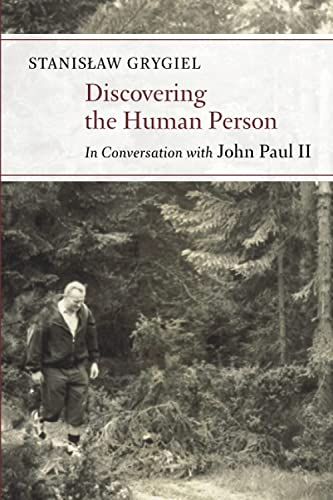 Discovering the Human Person: Conversations with John Paul II: Stanislaw Grygiel