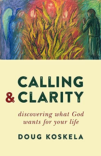 9780802871596: Calling and Clarity: Discovering What God Wants for Your Life