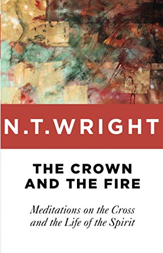 9780802871794: The Crown and the Fire: Meditations on the Cross and the Life of the Spirit