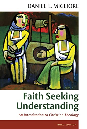 9780802871855: Faith Seeking Understanding: An Introduction to Christian Theology, third ed.