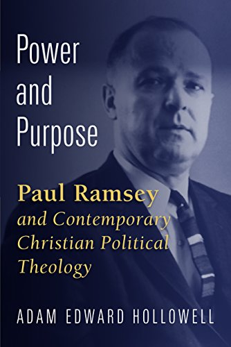 9780802871886: Power and Purpose: Paul Ramsey and Contemporary Christian Political Theology