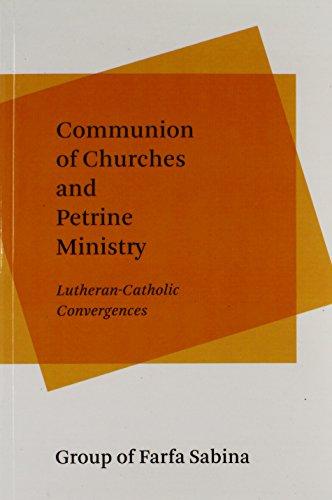 9780802871947: Communion of Churches and Petrine Ministry: Lutheran-Catholic Convergences