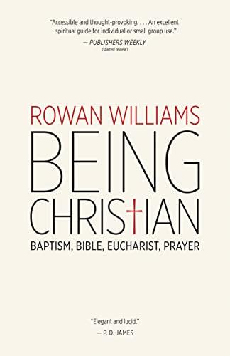 9780802871978: Being Christian: Baptism, Bible, Eucharist, Prayer