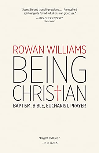9780802871978: Being Christian: Baptism, Bible, Eucharist, Prayer