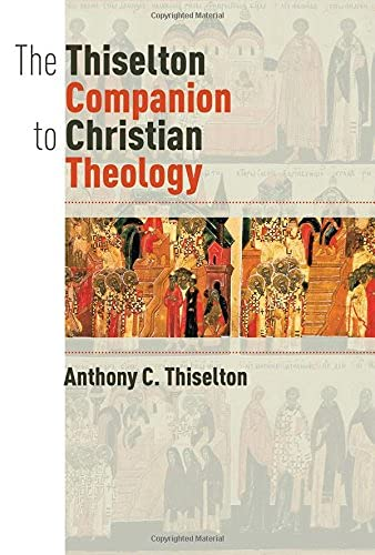 9780802872326: The Thiselton Companion to Christian Theology