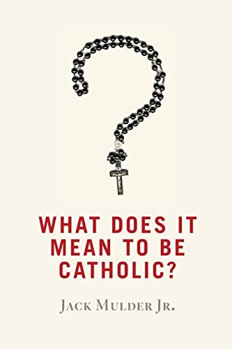 9780802872661: What Does It Mean to Be Catholic?
